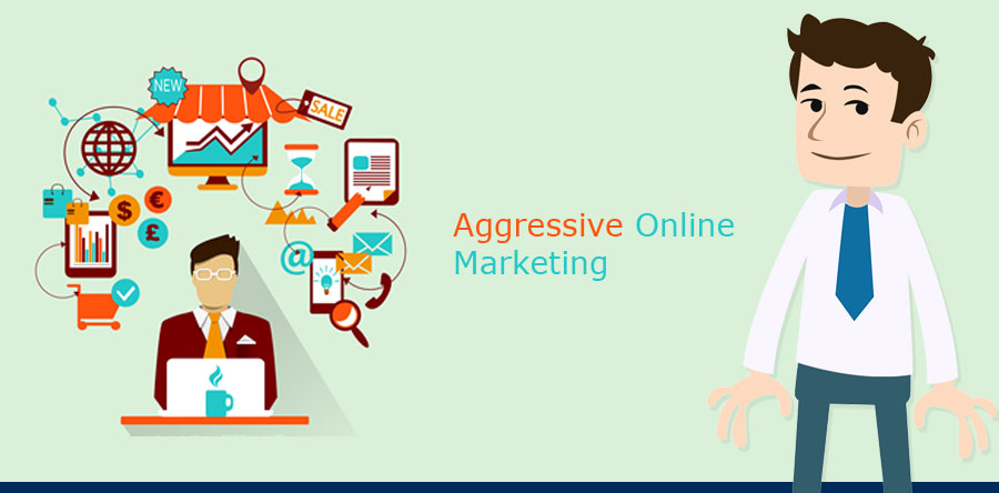 Aggressive Online Marketing